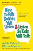 How to Talk So Kids Will Listen & Listen So Kids Will Talk - Adele Faber Cover Art