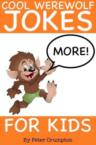 More Cool Werewolf Jokes For Kids