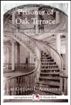 Prisoner Of Oak Terrace A Scary 15-Minute Ghost Story