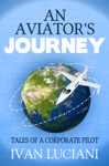 An Aviators Journey Tales Of A Corporate Pilot