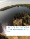 Lake Of The Woods Little Known Facts