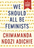 We Should All Be Feminists - Chimamanda Ngozi Adichie Cover Art