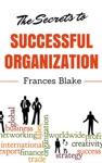The Secrets To Successful Organization
