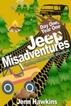 Jeep Misadventures-Fighting Middle Aged Boredom