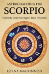 AstroCoaching For Scorpio Unleash Your Star Signs True Potential