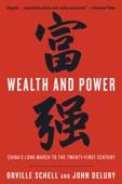 Wealth and Power - Orville Schell & John Delury Cover Art