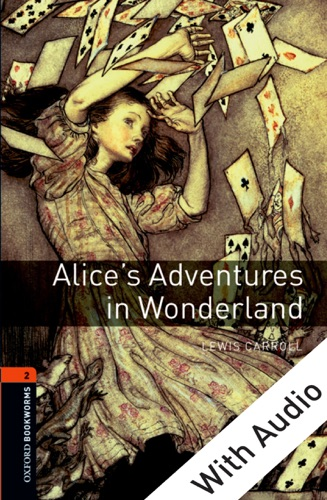 Alices Adventures in Wonderland - With Audio Level 2 Oxford Bookworms Library