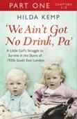 'We Ain't Got No Drink, Pa': Part 1