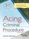 Acing Criminal Procedure 4th