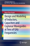 Design And Modeling Of Inductors Capacitors And Coplanar Waveguides At Tens Of GHz Frequencies