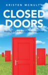 Closed Doors Finding God And Purpose In The Unexpected