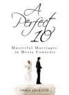 A Perfect 10 Masterful Marriages In Messy Contexts