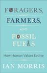 Foragers Farmers And Fossil Fuels