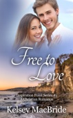 Kelsey MacBride - Free to Love: A Christian Romance Novel  artwork