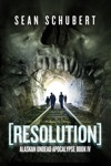 Resolution Alaskan Undead Apocalypse Book 4