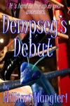 Dempseys Debut