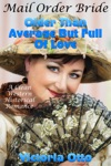 Mail Order Bride Older Than Average But Full Of Love A Clean Western Historical Romance