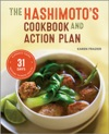 The Hashimotos Cookbook And Action Plan 31 Days To Eliminate Toxins And Restore Thyroid Health Through Diet
