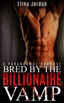 Bred By The Billionaire Vamp
