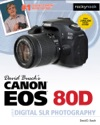 David Buschs Canon EOS 80D Guide To Digital SLR Photography