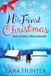 His First Christmas The Lonely Billionaire - A Sweet Contemporary Romance