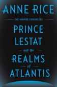 Anne Rice - Prince Lestat and the Realms of Atlantis  artwork