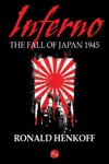 Inferno The Fall Of Japan 1945