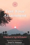 Test Your Attainment A Handbook For Yogic Self-Evaluation