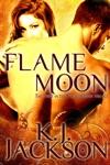 Flame Moon A Flame Moon Novel Volume 1