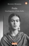 Frida Una Biografia Di Frida Kahlo