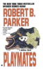 Robert B. Parker - Playmates  artwork