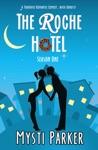 The Roche Hotel Season One