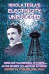 Nikola Teslas Electricity Unplugged