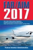 FAR/AIM 2017 - Federal Aviation Administration Cover Art