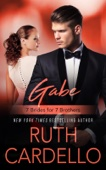 Gabe: 7 Brides for 7 Brothers (Book 2)