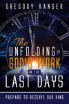 The Unfolding Of Gods Work In The Last Days
