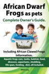 African Dwarf Frogs As Pets The Complete Owners Guide
