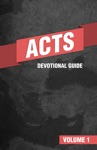 Acts Devotional Guide Volume 1