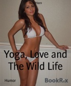 Yoga, Sex and Rock and Roll