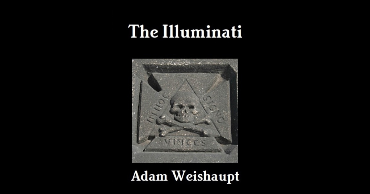 an overview of the satanic plot of the illuminati by adam weishaupt The illuminati is a name given to several groups, both real and fictitious historically, the name usually refers to the bavarian illuminati, an enlightenment-era secret society founded on 1 may 1776 the society's goals were to oppose superstition, obscurantism, religious influence over public life, and abuses of state power the order of the day,.