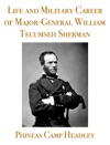 Life And Military Career Of Major-General William Tecumseh Sherman