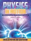 Physics In Motion Circular Motion And Gravitation