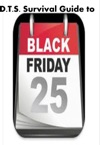 DTSs Survival Guide To Black Friday