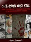 Children Who Kill The Stories Of 7 Children Convicted Of Killing Their Parents