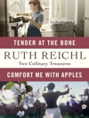 Comfort Me With Apples And Tender At The Bone Two Culinary Treasures