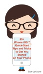 65 IPhone IOS 7 Quick-Start Tips And Tricks To Get You Started With Your Phone