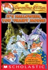 Geronimo Stilton 11 Its Halloween You Fraidy Mouse