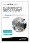 My Revision Notes Tomorrows Geography For Edexcel GCSE Specification A