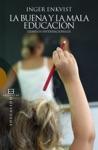 La Buena Y La Mala Educacin
