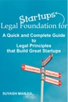 Legal Foundation For Start-ups A Quick And Complete Guide To Legal Principles That Build Great Start-ups